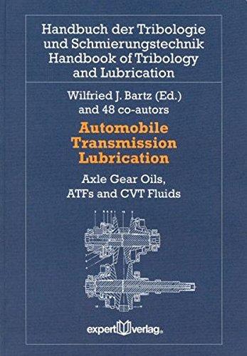Automobile Transmission Lubrication: Axle Gear Oils, ATFs and CVT Fluids (Handbuch der Tribologie und Schmierungstechnik)