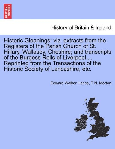Historic Gleanings: viz. extracts from the Registers of the Parish Church of...
