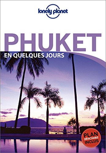 Phuket En quelques jours - 1ed par Lonely Planet LONELY PLANET
