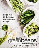 Easy Green Beans Cookbook: A Bean Cookbook; Filled - Best Reviews Guide