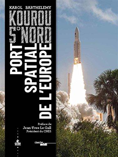 5° nord Kourou. Port spatial de l'Europe par Karol BARTHELEMY