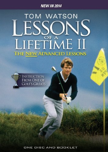 Tom Watson: More Golf Lessons of a Lifetime [The New Advanced Lessons]...