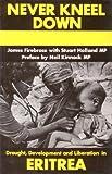 Eritrea: Never Kneel Down by MD James Firebrace (1985-02-02)