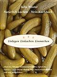 Natürlich kochen - Mein Kochbuch   Einlegen  Einkochen  Einmachen   Chutneys, Relishes,...