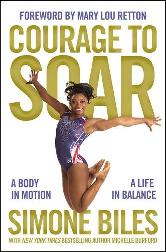 Courage to Soar: A Body in Motion, A Life in Balance par Michelle Bufford