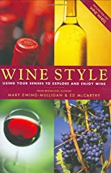 Wine Style: Using Your Senses To Explore And Enjoy Wine (Includes Pull-Out Wine Wheel) by Mary Ewing-Mulligan (2005-10-21)