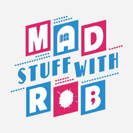 Mad Stuff with Rob (Free Stuff Kinder)