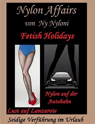 Fetish Holidays: Nylon auf der Autobahn und Lust auf Lanzarote -