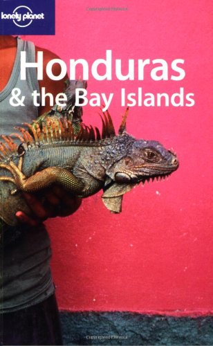 Honduras & the Bay Islands 1 (Lonely Planet Country Guides)