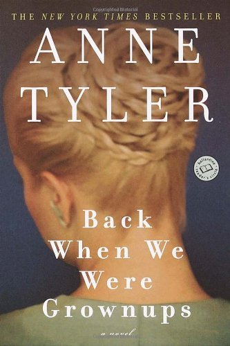 Back When We Were Grownups: A Novel (Ballantine Reader's Circle) by Anne Tyler (2002-04-09)