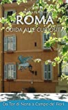 Roma: guida alle curiosità - Da Tor di Nona a Campo de' Fiori (Italian Edition)