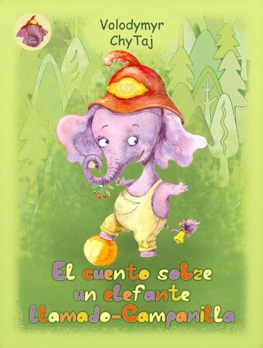 El cuento sobre un elefante llamado - Campanilla