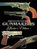 America's Premier Gunmakers Collector's Edition