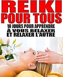 Reiki pour tous: 10 jours pour apprendre à vous relaxer et relaxer l'autre