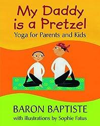 My Daddy is a Pretzel by Baron Baptiste (2006-09-01)