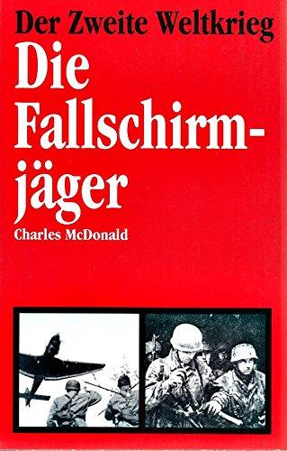 Der Zweite Weltkrieg: Die Fallschirmjäger