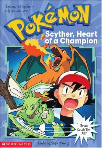 Scyther, Heart of a Champion (Pokemon Chapter Book) by Sheila Sweeny (17-Nov-2000) Paperback