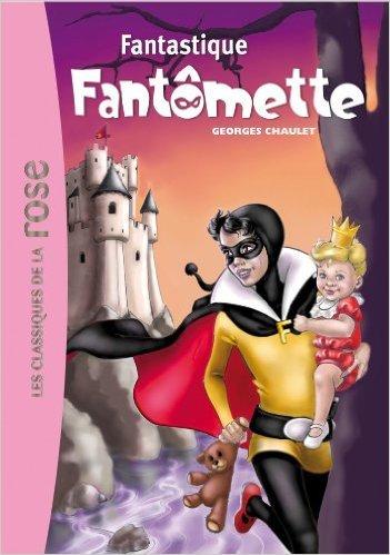 Fantômette 36 - Fantastique Fantômette de Georges Chaulet ( 28 août 2013 )