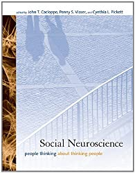 Social Neuroscience: People Thinking About Thinking People by John T. Cacioppo (2012-01-20)