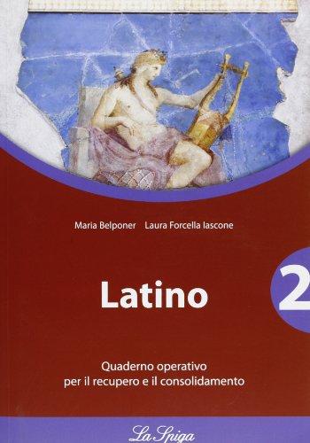 Latino. Quaderno operativo. Per le Scuole superiori: 2