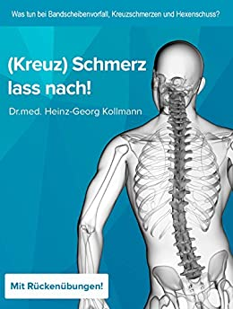 Kreuzschmerz lass nach: Was tun bei Hexenschuss, Bandscheibenvorfall und Kreuzschmerzen?
