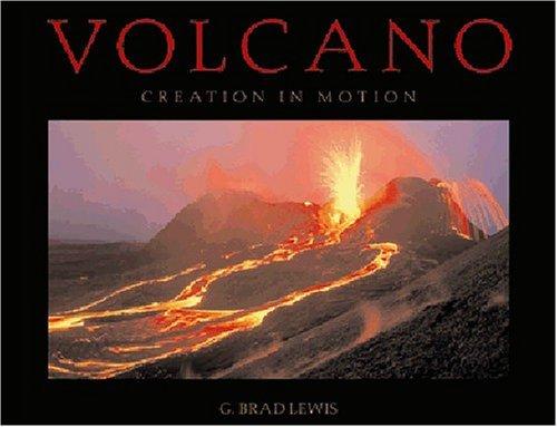 Volcano: Creation in Motion by Jim Kauahikaua (2004-11-01)