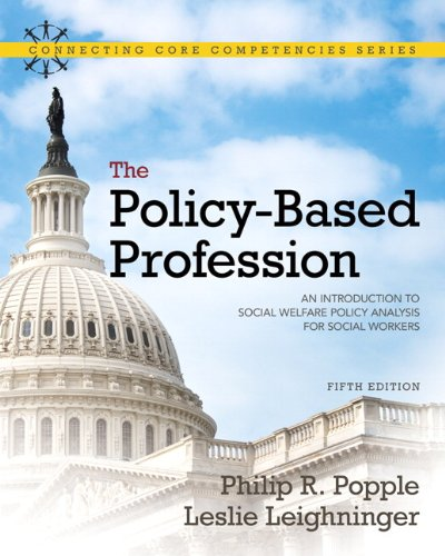 Policy-Based Profession, The:An Introduction to Social Welfare Policy Analysis for Social Workers (Connecting Core Competencies Series)