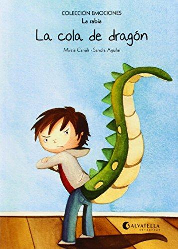 La cola de dragón (rústica): Emociones 2 (La rabia) (Emociones (rústica))