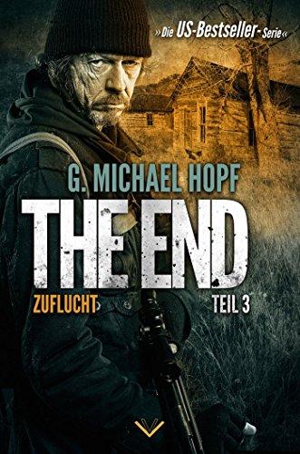 Buchseite und Rezensionen zu 'The End 3 - Zuflucht: US-Bestseller-Serie (Thriller, Endzeit, Spannung, Dystopie)' von G. Michael Hopf