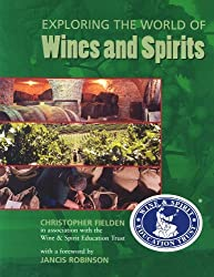 Exploring the World of Wines & Spirits by Christopher Fielden (2004-12-01)