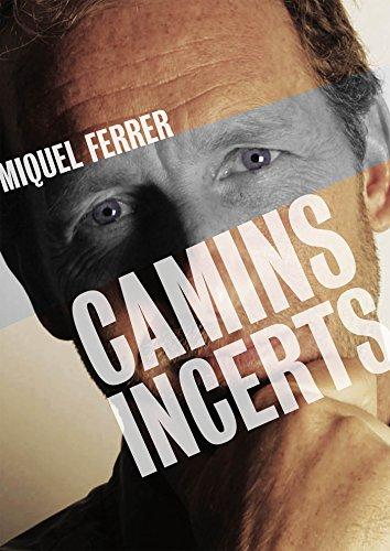 Camins Incerts (Catalan Edition) por Miquel Ferrer