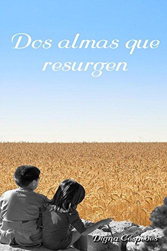 Dos almas que resurgen por Digna Céspedes Hidalgo