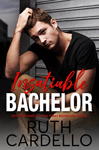 Insatiable Bachelor (Bachelor Tower Series, Book 1) by [Cardello, Ruth]