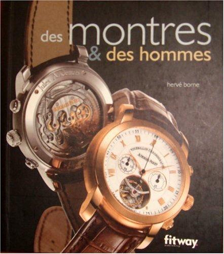 Des montres & des hommes (Ancien prix Editeur : 13 Euros)