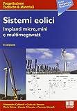 Sistemi eolici. Impianti micro, mini e multimegawatt