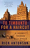 To Timbuktu for a Haircut: A Journey Through West Africa (English Edition)