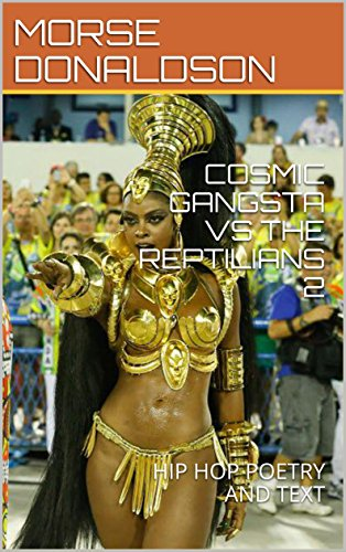 COSMIC GANGSTA VS THE REPTILIANS 2: HIP HOP POETRY AND TEXT eBook