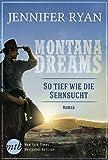 Montana Dreams - So tief wie die Sehnsucht
