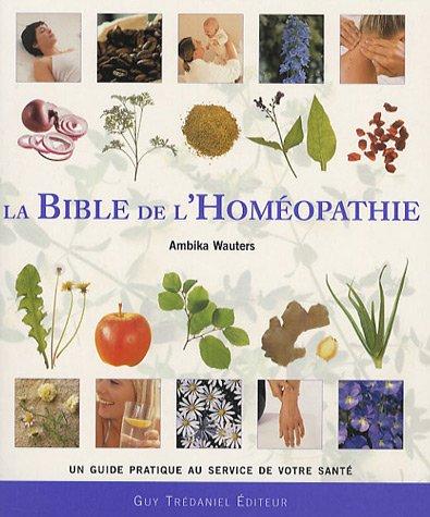 La bible de l'homéopathie par Ambika Wauters