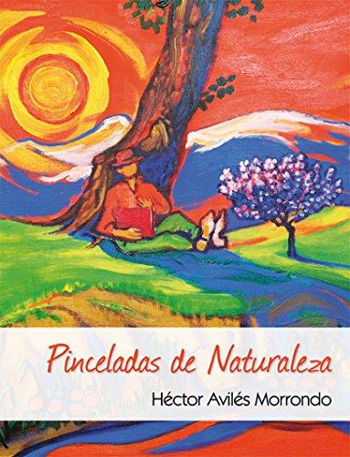 Pinceladas de Naturaleza por Héctor Avilés Morrondo