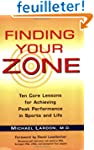 Finding Your Zone: Ten Core Lessons f...