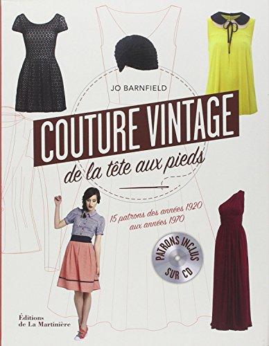 Couture vintage... de la tête aux pieds ! - 15 patrons des années 1920 aux années 1970 par Jo Barnfield