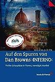 Auf den Spuren von Dan Browns 'Inferno': Thriller-Schauplätze in Florenz, Venedig und Istanbul - Helena Julian