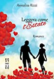 eBook Gratis da Scaricare Leggera come l estate (PDF,EPUB,MOBI) Online Italiano