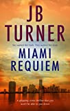 Miami Requiem (Deborah Jones Book 1) by J.B. Turner