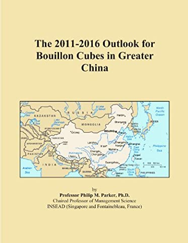 The 2011-2016 Outlook for Bouillon Cubes in Greater China