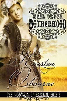 Mail Order Motherhood (Brides of Beckham Book 8) by [Osbourne, Kirsten]