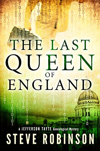 The last queen of england jefferson tayte genealogical mystery the last queen of england jefferson tayte genealogical mystery book 3 by robinson fandeluxe Ebook collections