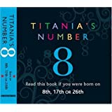 Titania's Numbers - 8: Born on 8th, 17th, 26th (Titania's Numbers)