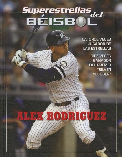 Alex Rodriguez (Superestrellas del beisbol / Superstars of Baseball)